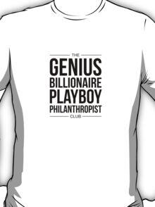 The GENIUS, BILLIONAIRE PLAYBOY, PHILANTHROPIST Club T-Shirt