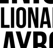 The GENIUS, BILLIONAIRE PLAYBOY, PHILANTHROPIST Club Sticker