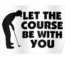 Course Be With You Golfing Poster