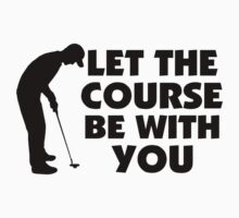 Course Be With You Golfing Kids Clothes