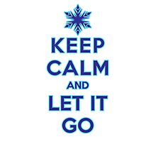 Keep Calm and Let It Go (light background) Photographic Print