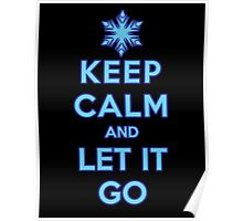 Keep Calm and Let It Go (dark background) Poster