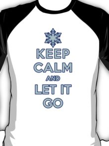 Keep Calm and Let It Go (dark background) T-Shirt