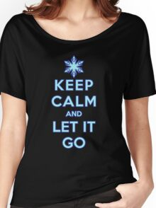 Keep Calm and Let It Go (dark background) Women's Relaxed Fit T-Shirt