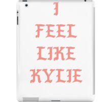 I Feel Like Kylie iPad Case/Skin
