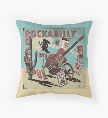 'ROCKABILLY ROCKS MY SOUL' Throw Pillow
