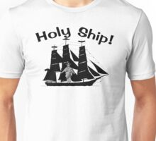 Holy Ship It's Jesus! Unisex T-Shirt