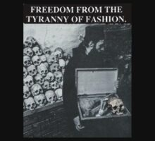 Freedom From the Tyranny of Fashion by ALLCAPS