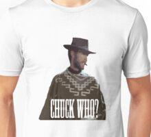 chuck who? Unisex T-Shirt
