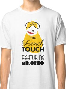 The French Touch - Feat MR.OIZO Classic T-Shirt