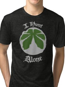 I Hunt Alone Tri-blend T-Shirt