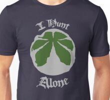 I Hunt Alone Unisex T-Shirt
