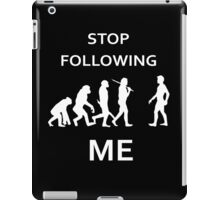 funny Evolution, stop following me iPad Case/Skin