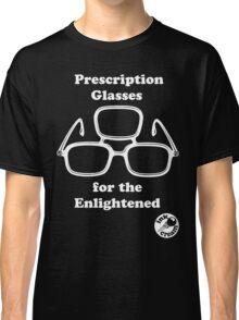 Prescription Glasses for the Enlightened Classic T-Shirt