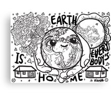 Earth is Our Home! B&W Canvas Print