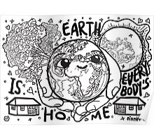 Earth is Our Home! B&W Poster