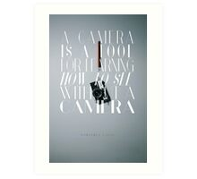 """A camera is a tool for learning how to see without a camera."" – Dorothea Lange Art Print"