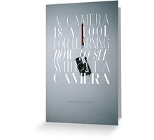 """A camera is a tool for learning how to see without a camera."" – Dorothea Lange Greeting Card"