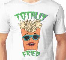 Totally Fried Unisex T-Shirt