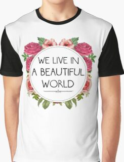We Live in a Beautiful World Graphic T-Shirt