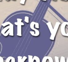 I play violin, what's your superpower? Sticker
