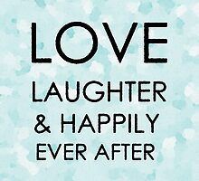 Love, Laughter & Happily Ever After by Haley Marshall