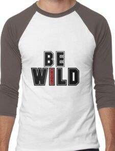 Be Wild and Crazy Men's Baseball ¾ T-Shirt