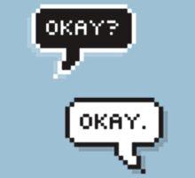 Okay? Okay. by ChibiPeppers