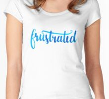 Frustrated Women's Fitted Scoop T-Shirt