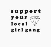 Support Your Local - Girl Gang by Crystal Friedman
