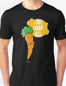 I Dont Carrot All T-Shirt