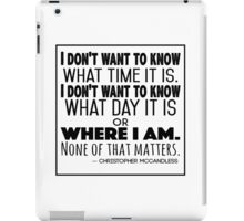 Christopher McCandless Quote #2 iPad Case/Skin