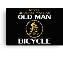 Never Underestimate An Old Man With A Bicycle  Canvas Print