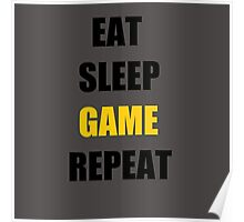 Eat, Sleep, Game. Poster