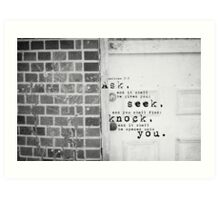 Ask Seek Knock Art Print