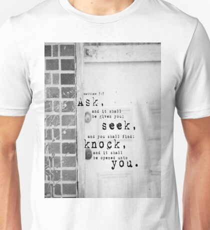 Ask Seek Knock Unisex T-Shirt