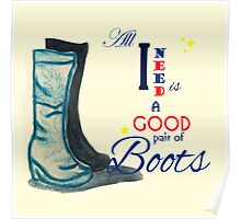 All I Need Is a Good Pair of Boots Poster
