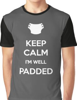 Keep calm, I'm well padded Graphic T-Shirt