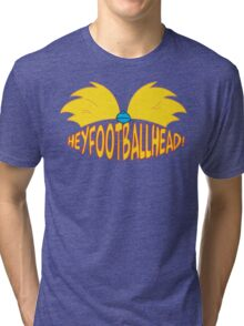 Hey Football Head! Tri-blend T-Shirt