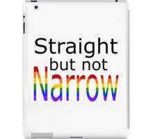 Straight But Not Narrow (black text) iPad Case/Skin