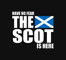 Scottish - Have No Fear The Scot Is Here Unisex T-Shirt