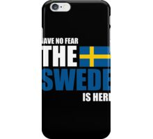 Sweden - The Swede Is Here iPhone Case/Skin