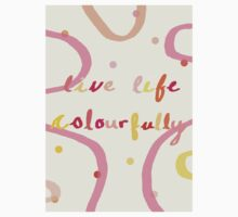 live life colourfully Kids Clothes