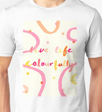live life colourfully T-Shirt