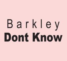 Barkley Dont Know by Paducah