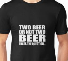 two beer Unisex T-Shirt