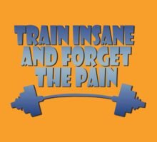 train insane and forget the pain blue by joba1366