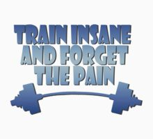 train insane and forget the pain blue Kids Clothes