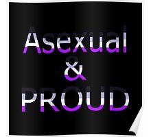 Asexual and Proud (black bg) Poster