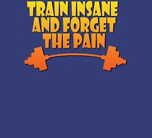 train insane and forget the pain yellow Unisex T-Shirt